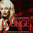 "Cover of Compilation ""Casanova Lounge 8: Musical Moments Of Love And Passion"""