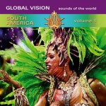 "Cover of Compilation ""Global Vision South America, Vol. 1"""