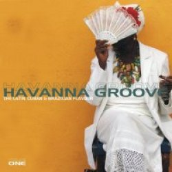 "Cover of Compilation ""Havanna Groove Vol. 1 - The Latin, Cuban & Brazilian Flavour"""